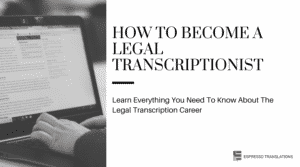 How To Become a Legal Transcriptionist