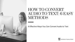 How To Convert Audio To Text: 6 Easy Methods