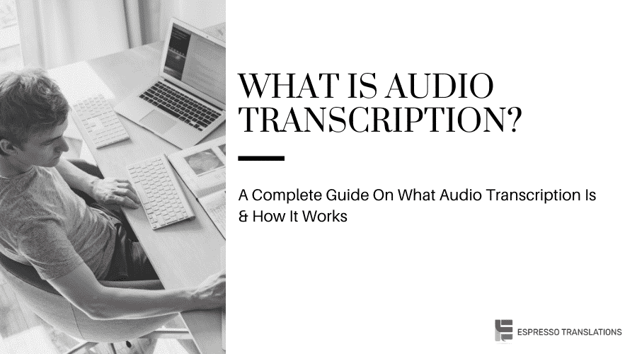 What is audio transcription?
