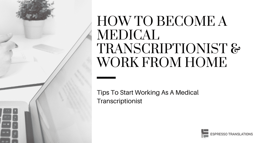 How To Become A Medical Transcriptionist & Work From Home
