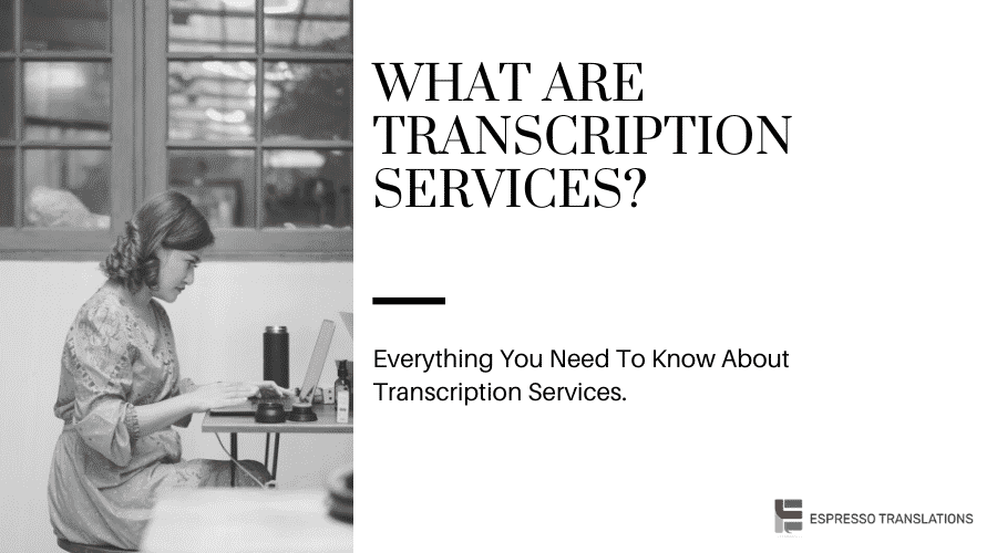 What are transcription services?