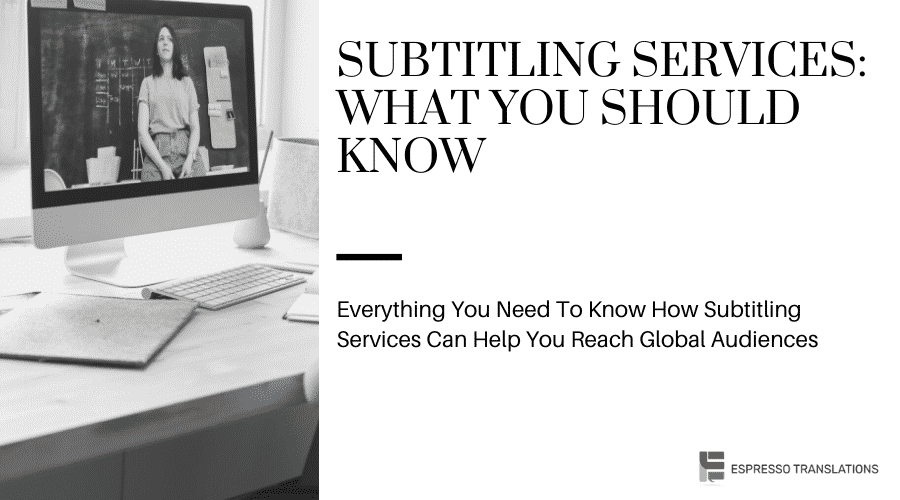 Subtitling Services - What You Should Know