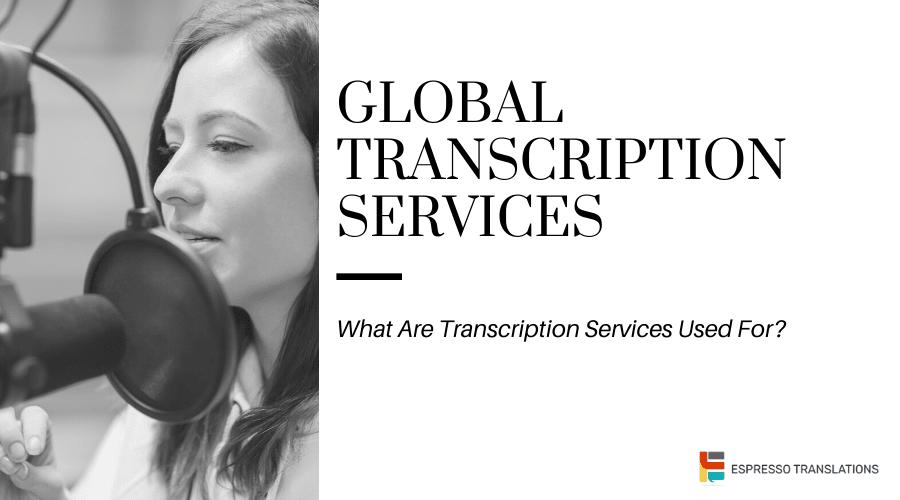 Global transcription services